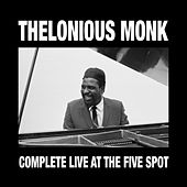 Play & Download Complete Live at the Five Spot 1958 (feat. Johnny Griffin) [Bonus Track Version] by Thelonious Monk | Napster