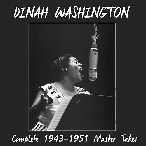 Play & Download Complete 1943 - 1951 Master Takes (Bonus Track Version) by Dinah Washington | Napster
