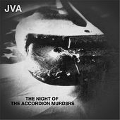 Play & Download The Night of the Accordion Murd3rs by JVA | Napster