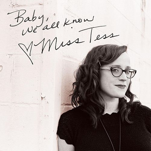Baby, We All Know by Miss Tess