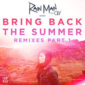 Bring Back the Summer (feat. OLY) (Remixes - Part 1) by Rain Man