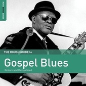 Play & Download Rough Guide To Gospel Blues by Various Artists | Napster