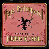 Play & Download Songs for a Hurricane by Kris Delmhorst | Napster