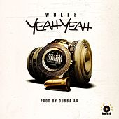 Play & Download Wolff-Yeah Yeah! by WOLFF | Napster