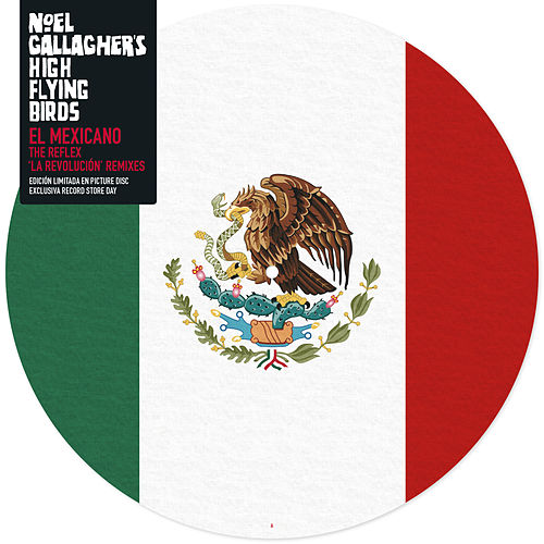 El Mexicano (The Reflex 'La Revolucion' Remixes) by Noel Gallagher's High Flying Birds