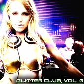 Play & Download Glitter Club, Vol. 3 (House Class) by Various Artists | Napster