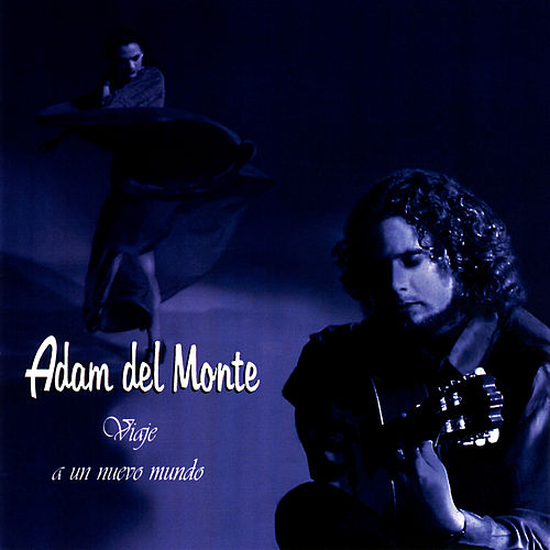 Play & Download Mi Camino Flamenco . . . Journey To a New World by Adam del Monte | Napster