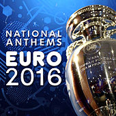 Play & Download National Anthems of Euro 2016 by Various Artists | Napster