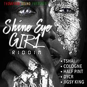 Shine Eye Girl Riddim by Various Artists