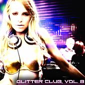 Play & Download Glitter Club, Vol. 8 (House Class) by Various Artists | Napster