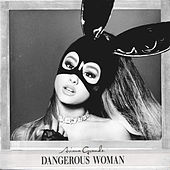 Play & Download Dangerous Woman by Ariana Grande | Napster