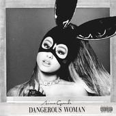 Dangerous Woman by Ariana Grande