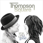 Play & Download You Make It Look So Good by Thompson Square | Napster