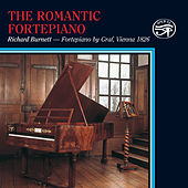 Play & Download The Romantic Fortepiano by Richard Burnett | Napster