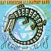Play & Download Heads and Tales by Ray Anderson | Napster