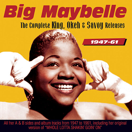 The Complete King, Okeh and Savoy Releases 1947-61 by Big Maybelle
