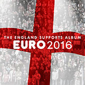 Play & Download Euro 2016 - The England Supporters Album by Various Artists | Napster