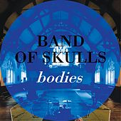 Play & Download Bodies by Band of Skulls | Napster