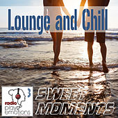 Play Emotions, Vol. 3: Lounge and Chill Sweet Moments by Various Artists