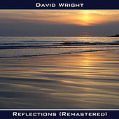 Play & Download Reflections (Remastered) by David  Wright | Napster