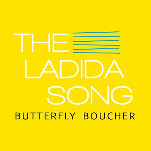 Play & Download The Ladida Song by Butterfly Boucher | Napster