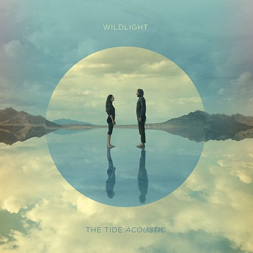 Play & Download The Tide (Acoustic) by Wild Light | Napster