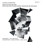 Schnittke Works for Violin and Piano by Various Artists