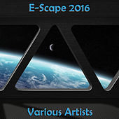 Play & Download E-Scape 2016 by Various Artists | Napster