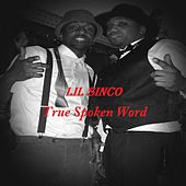 True Spoken Word by Lil Sinco