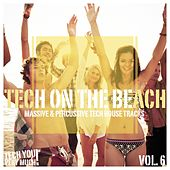 Tech On the Beach, Vol. 6 (Massive & Percussive Tech House Tracks) by Various Artists