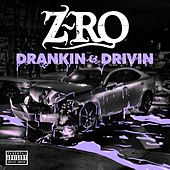 Play & Download Drankin' & Drivin' by Z-Ro | Napster