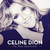 Play & Download The Show Must Go On by Celine Dion | Napster