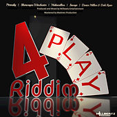 4 Play Riddim by Various Artists