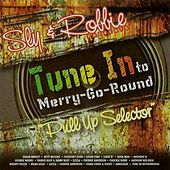 Play & Download Sly & Robbie Presents: Tune into Merry-Go-Round 'Pull Up Selector' (Remastered) by Various Artists | Napster