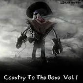 Country to the Bone, Vol. 1 by Various Artists