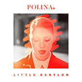 Play & Download Little Babylon by Polina | Napster