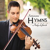 Play & Download Instrumental Hymns by Andy Leftwich | Napster