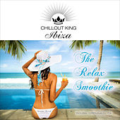Play & Download Chillout King Ibiza - The Relax Smoothie by Various Artists | Napster