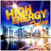 Play & Download High Energy Today by Various Artists | Napster