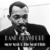 Hank Crawford: More Soul & the Soul Clinic von Hank Crawford