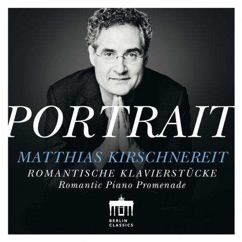 Play & Download Portrait: Romantische Klaviermusik by Matthias Kirschnereit | Napster