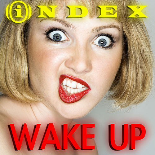 Play & Download Wake Up by Index | Napster