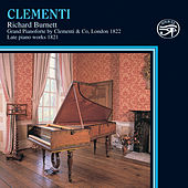 Play & Download Clementi: Late Piano Works 1821 on Early Pianos by Richard Burnett | Napster