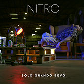 Solo quando bevo by Nitro