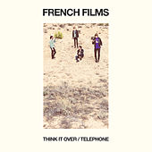 Play & Download Think It Over by French Films | Napster