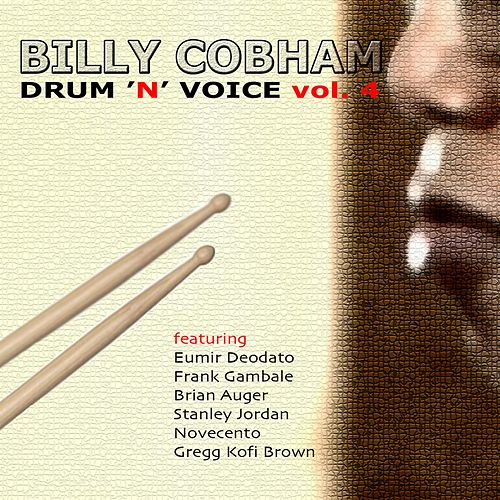 Play & Download Drum 'n' Voice, Vol. 4 by Billy Cobham | Napster