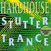Play & Download Stutter Trance by Hardhouse | Napster