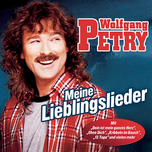 Play & Download Meine Lieblingslieder by Wolfgang Petry | Napster