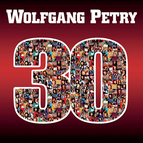 Play & Download 30 Jahre by Wolfgang Petry | Napster