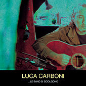 Play & Download ...Le Band Si Sciolgono by Luca Carboni | Napster